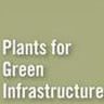 Plants for Green Infrastructure